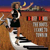 The Boots I Came To Town In - Becky Hobbs